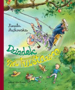 Okładka książki Renaty Piątkowskiej: Dziadek na huśtawce